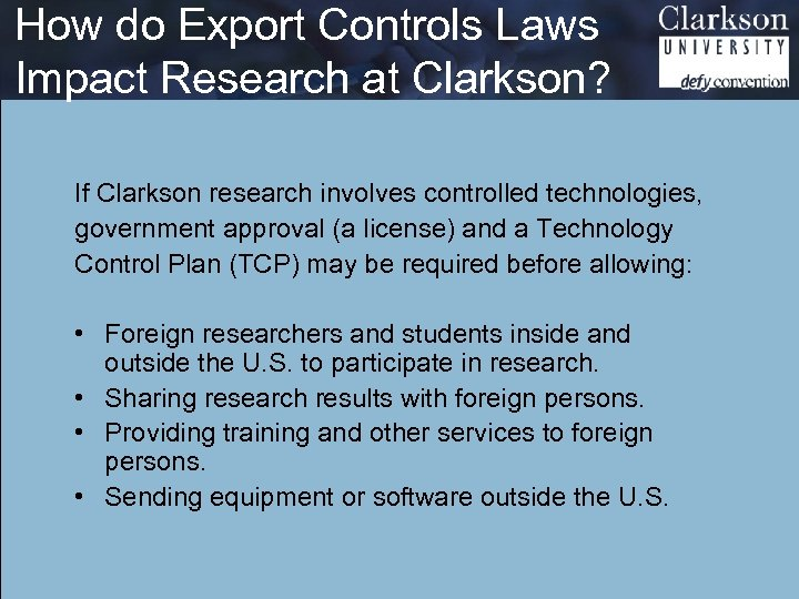 How do Export Controls Laws Impact Research at Clarkson? If Clarkson research involves controlled
