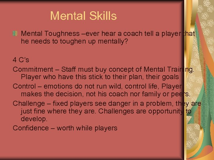 Mental Skills Mental Toughness –ever hear a coach tell a player that he needs