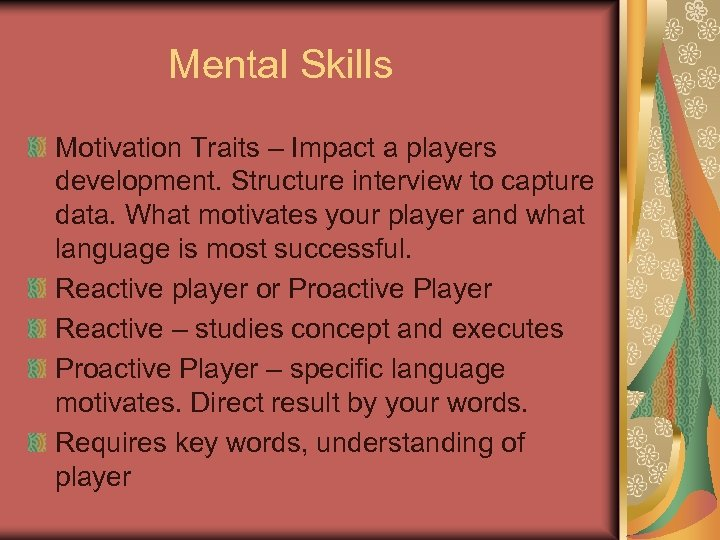Mental Skills Motivation Traits – Impact a players development. Structure interview to capture data.