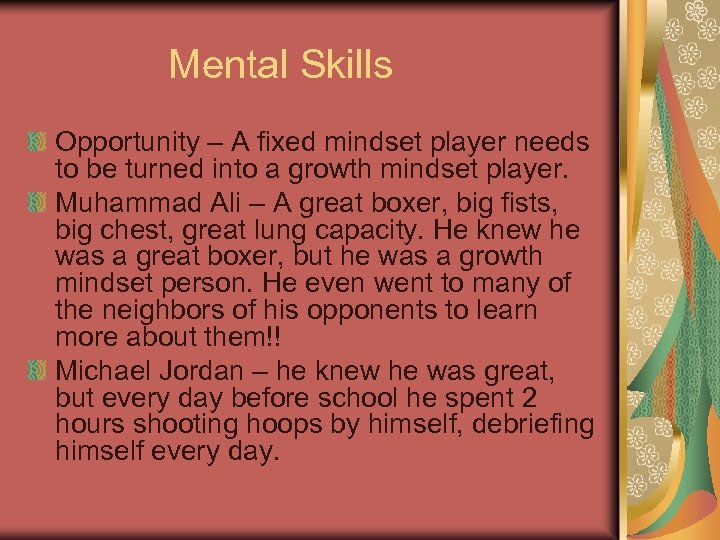 Mental Skills Opportunity – A fixed mindset player needs to be turned into a