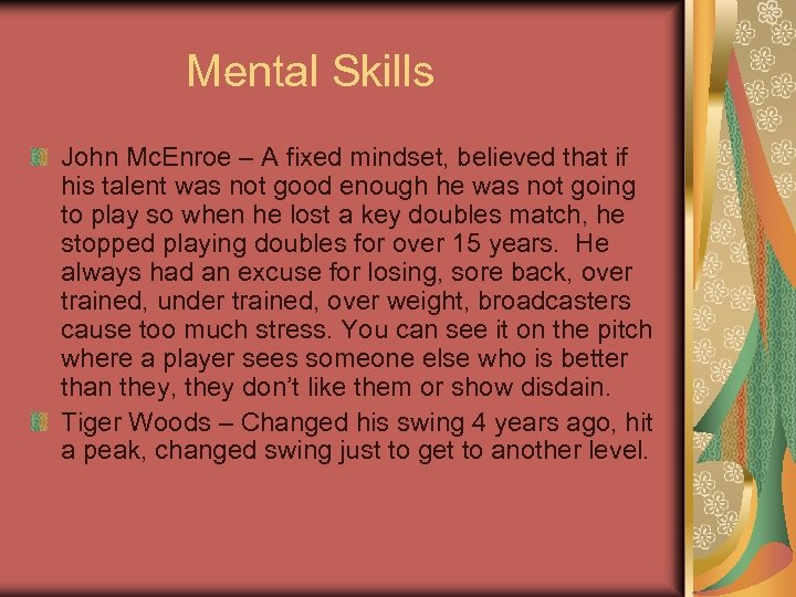Mental Skills John Mc. Enroe – A fixed mindset, believed that if his talent