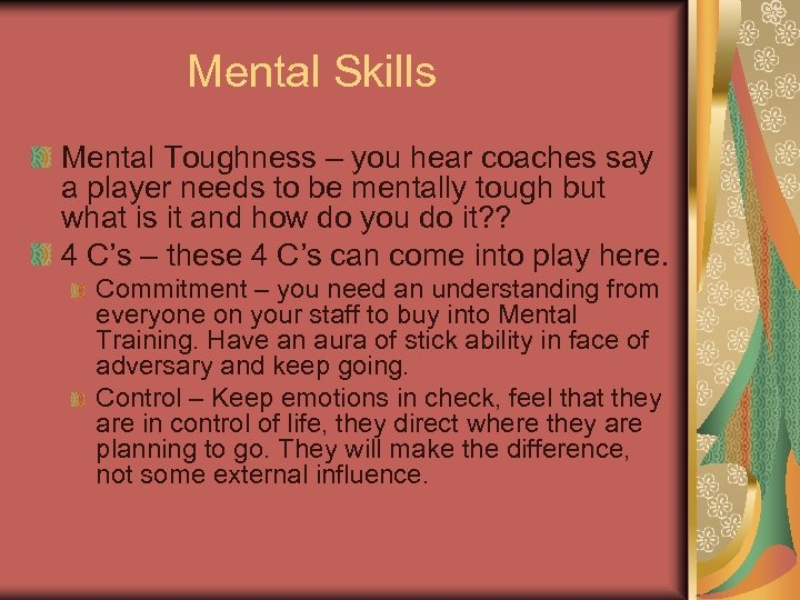 Mental Skills Mental Toughness – you hear coaches say a player needs to be