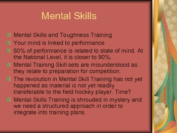 Mental Skills and Toughness Training Your mind is linked to performance 50% of performance