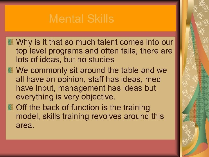 Mental Skills Why is it that so much talent comes into our top level