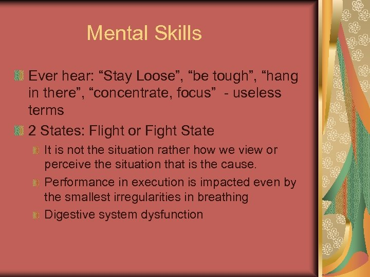 "Mental Skills Ever hear: ""Stay Loose"", ""be tough"", ""hang in there"", ""concentrate, focus"" -"