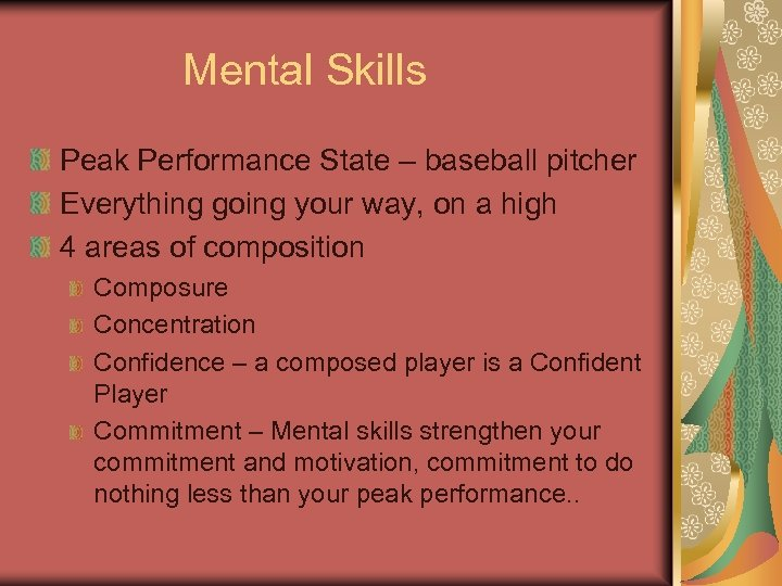 Mental Skills Peak Performance State – baseball pitcher Everything going your way, on a