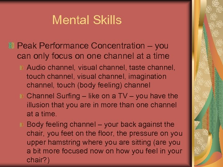 Mental Skills Peak Performance Concentration – you can only focus on one channel at