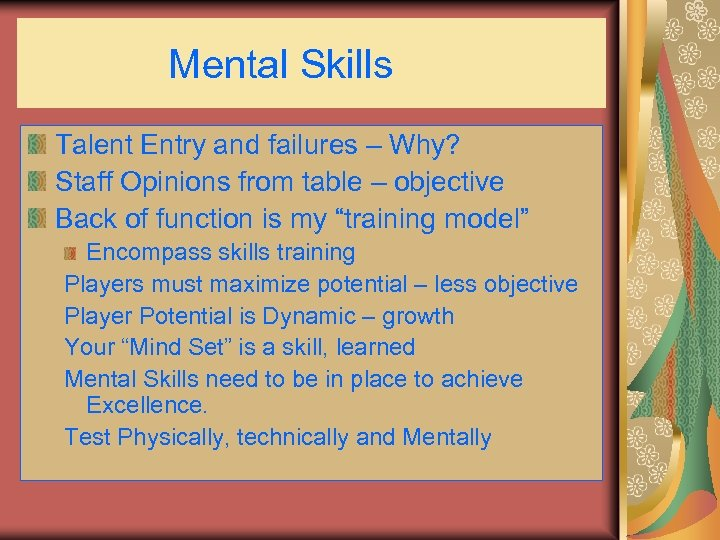 Mental Skills Talent Entry and failures – Why? Staff Opinions from table – objective