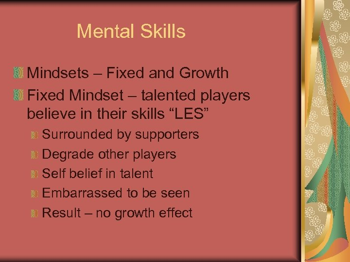 Mental Skills Mindsets – Fixed and Growth Fixed Mindset – talented players believe in