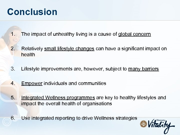 Conclusion 1. The impact of unhealthy living is a cause of global concern 2.