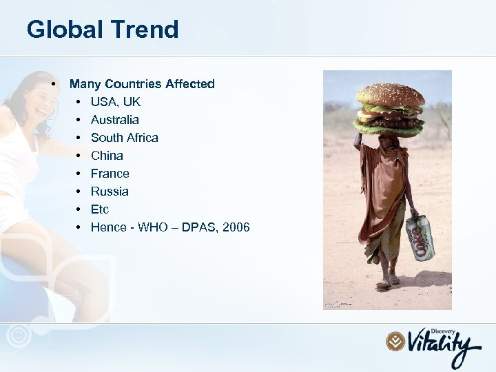 Global Trend • Many Countries Affected • USA, UK • Australia • South Africa