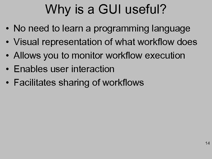 Why is a GUI useful? • • • No need to learn a programming
