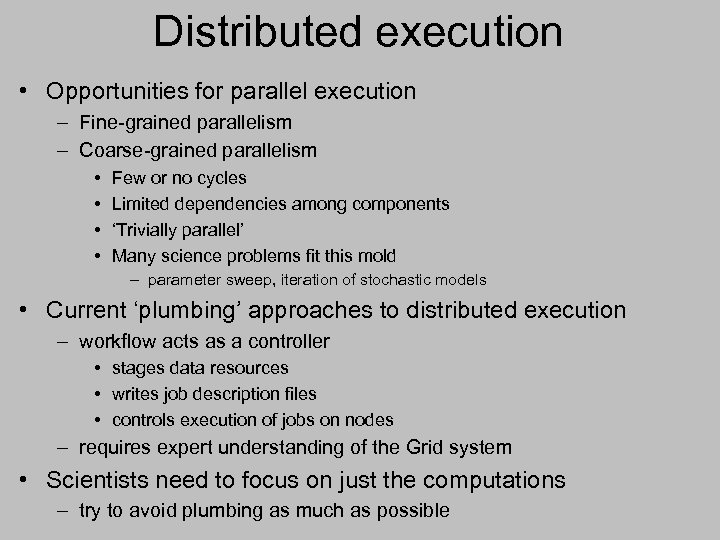 Distributed execution • Opportunities for parallel execution – Fine-grained parallelism – Coarse-grained parallelism •