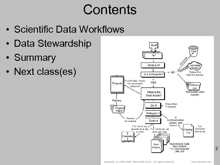 Contents • • Scientific Data Workflows Data Stewardship Summary Next class(es) 2