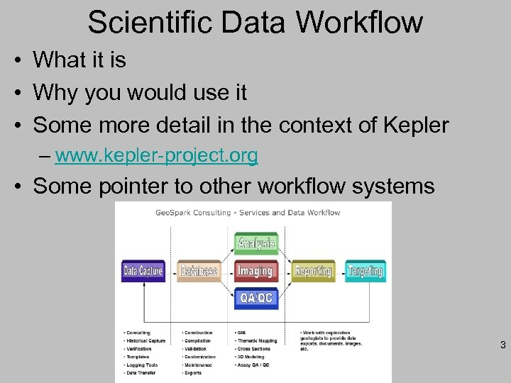 Scientific Data Workflow • What it is • Why you would use it •