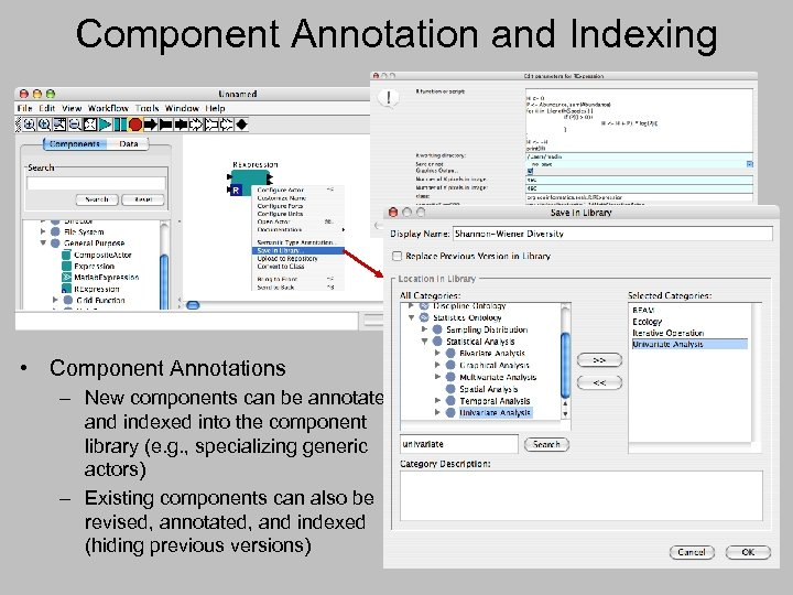 Component Annotation and Indexing • Component Annotations – New components can be annotated and
