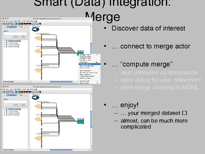 Smart (Data) Integration: Merge • Discover data of interest • … connect to merge