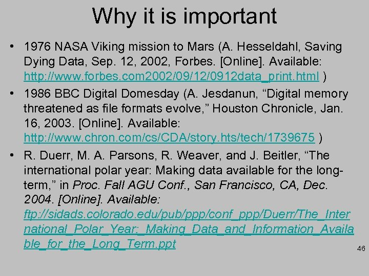 Why it is important • 1976 NASA Viking mission to Mars (A. Hesseldahl, Saving