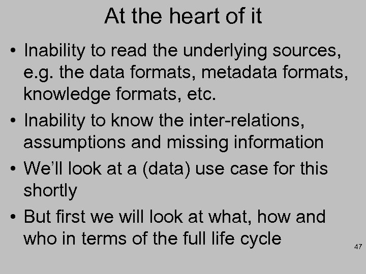 At the heart of it • Inability to read the underlying sources, e. g.