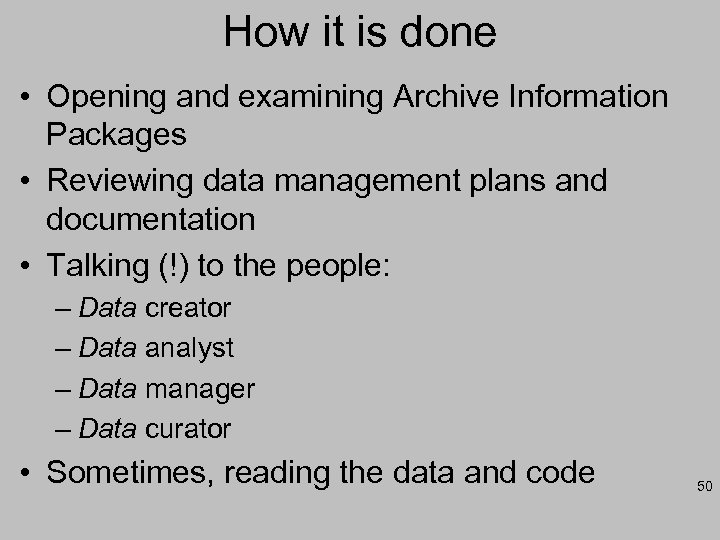 How it is done • Opening and examining Archive Information Packages • Reviewing data