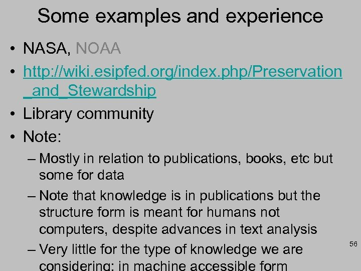 Some examples and experience • NASA, NOAA • http: //wiki. esipfed. org/index. php/Preservation _and_Stewardship