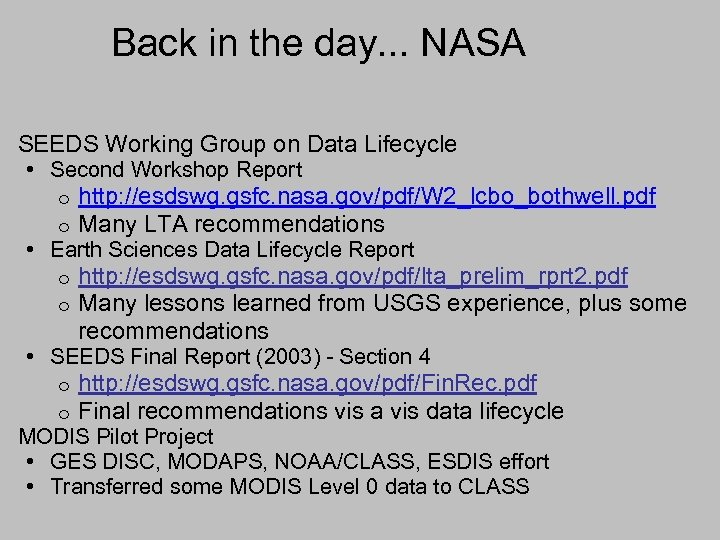 Back in the day. . . NASA SEEDS Working Group on Data Lifecycle •