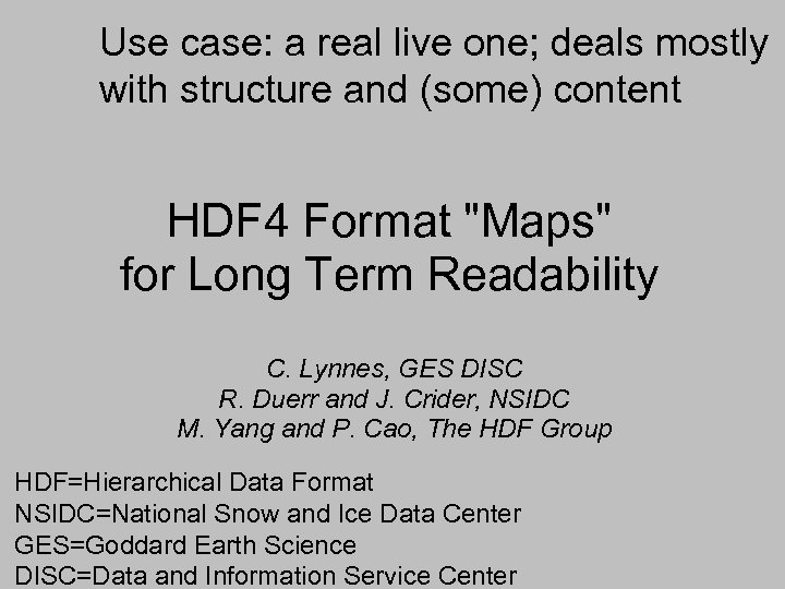 Use case: a real live one; deals mostly with structure and (some) content HDF