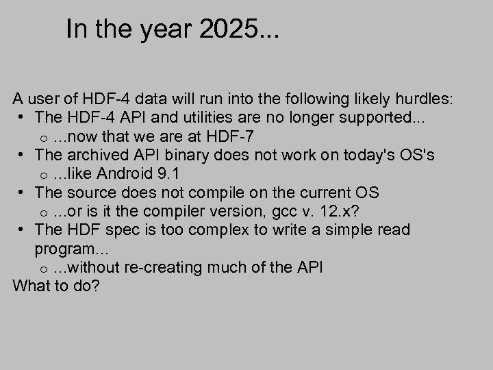 In the year 2025. . . A user of HDF-4 data will run into