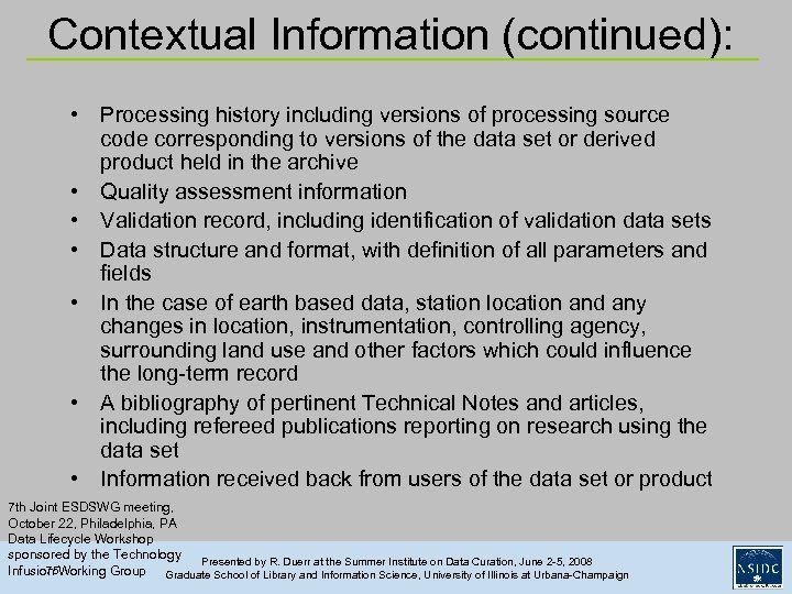Contextual Information (continued): • Processing history including versions of processing source code corresponding to