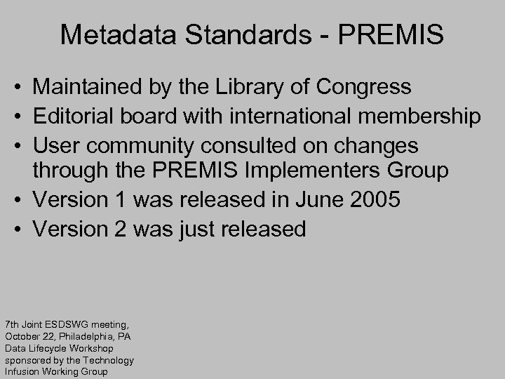 Metadata Standards - PREMIS • Maintained by the Library of Congress • Editorial board