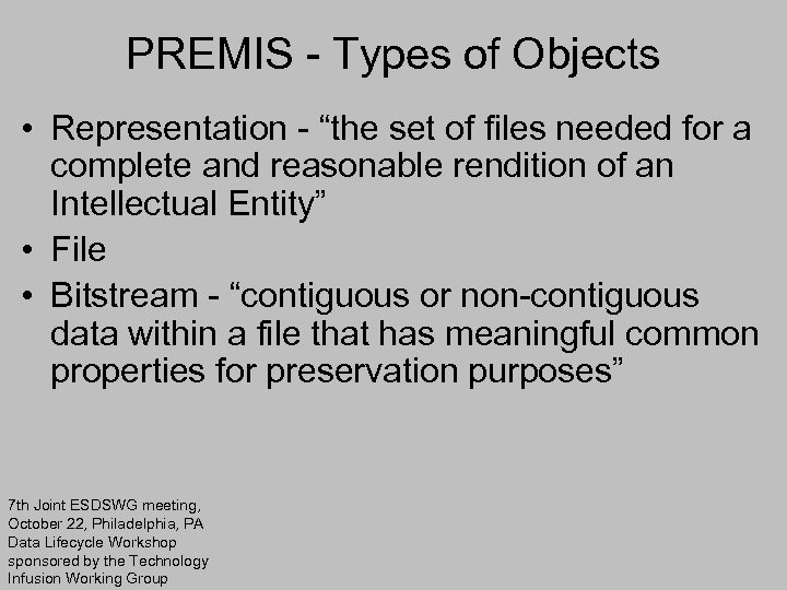 """PREMIS - Types of Objects • Representation - """"the set of files needed for"""