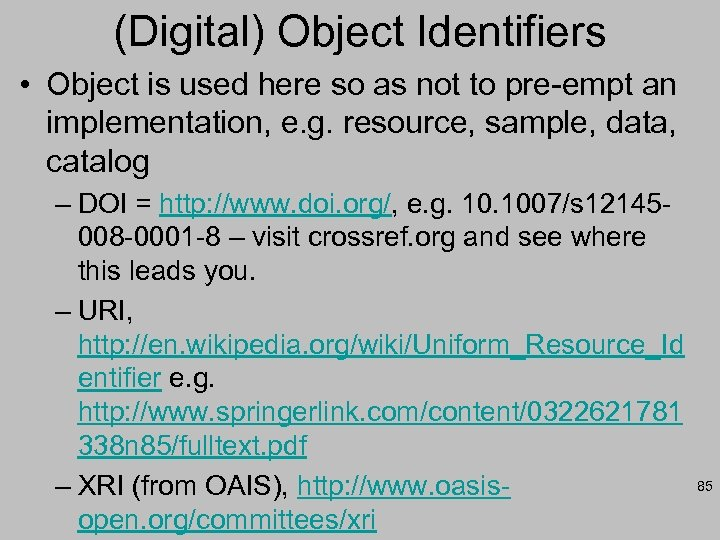 (Digital) Object Identifiers • Object is used here so as not to pre-empt an