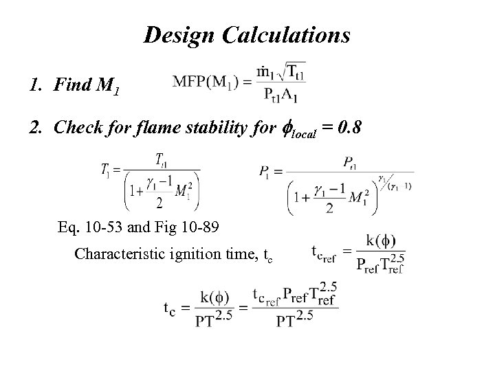 Design Calculations 1. Find M 1 2. Check for flame stability for flocal =