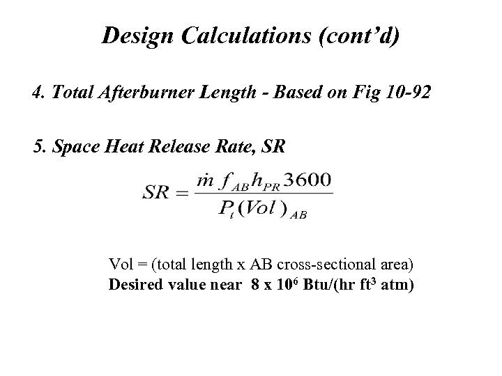 Design Calculations (cont'd) 4. Total Afterburner Length - Based on Fig 10 -92 5.