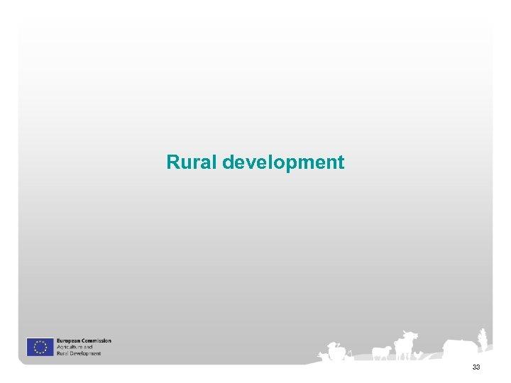 Rural development 33