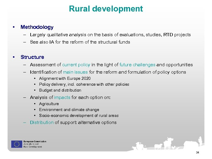 Rural development • Methodology – Largely qualitative analysis on the basis of evaluations, studies,