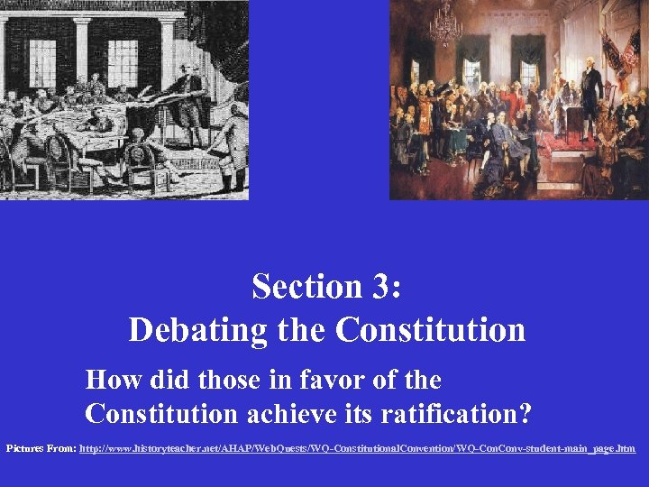 Section 3: Debating the Constitution How did those in favor of the Constitution achieve