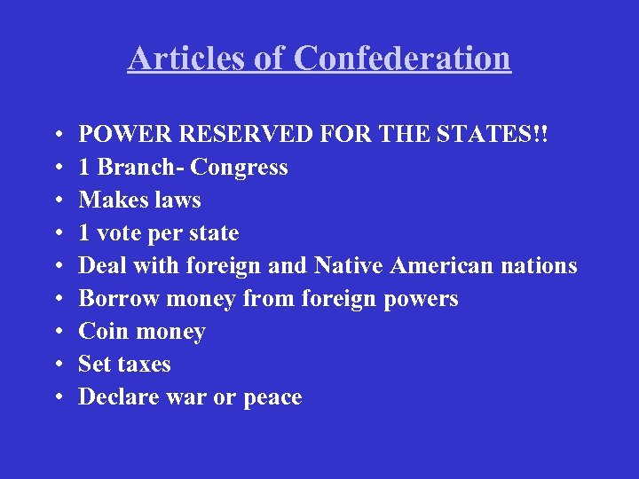 Articles of Confederation • • • POWER RESERVED FOR THE STATES!! 1 Branch- Congress