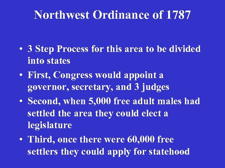 Northwest Ordinance of 1787 • 3 Step Process for this area to be divided