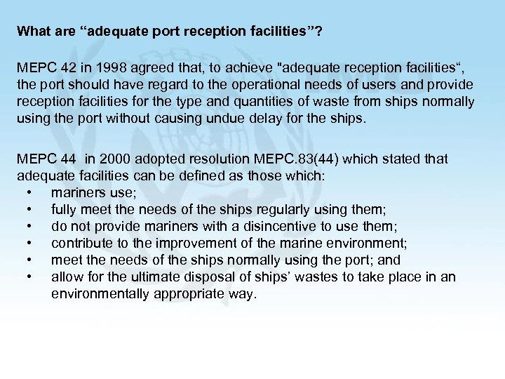 """What are """"adequate port reception facilities""""? MEPC 42 in 1998 agreed that, to achieve"""
