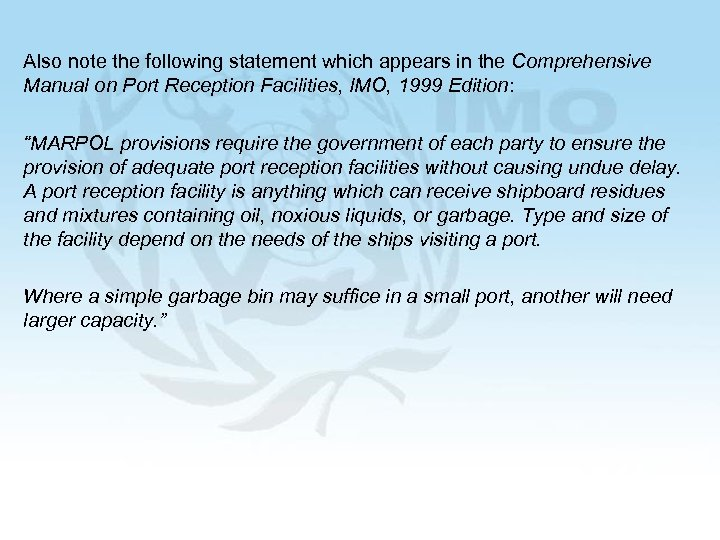 Also note the following statement which appears in the Comprehensive Manual on Port Reception