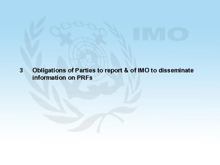 3 Obligations of Parties to report & of IMO to disseminate information on PRFs