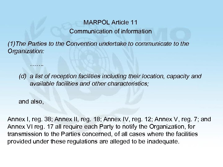 MARPOL Article 11 Communication of information (1)The Parties to the Convention undertake to communicate