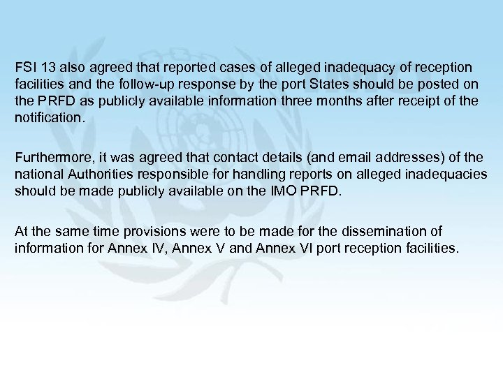 FSI 13 also agreed that reported cases of alleged inadequacy of reception facilities and