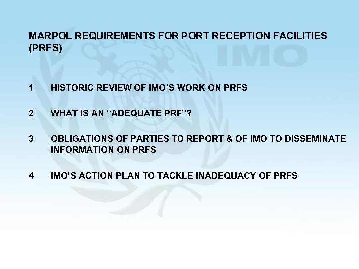 MARPOL REQUIREMENTS FOR PORT RECEPTION FACILITIES (PRFS) 1 HISTORIC REVIEW OF IMO'S WORK ON