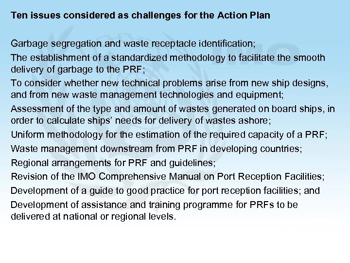Ten issues considered as challenges for the Action Plan Garbage segregation and waste receptacle