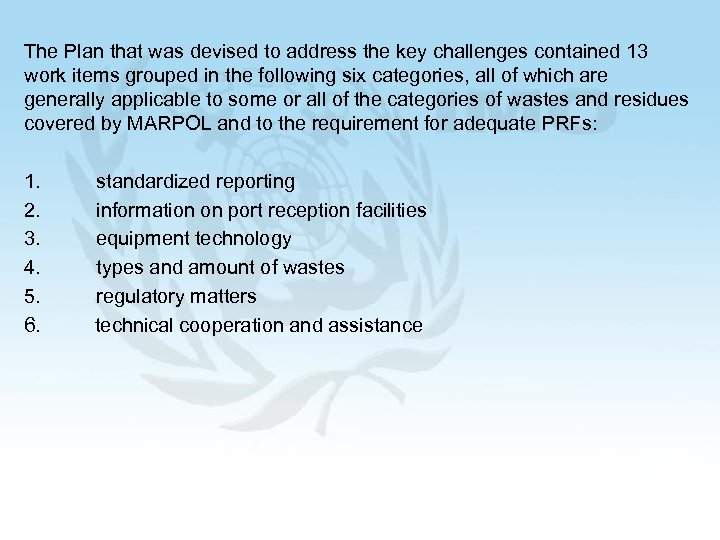 The Plan that was devised to address the key challenges contained 13 work items