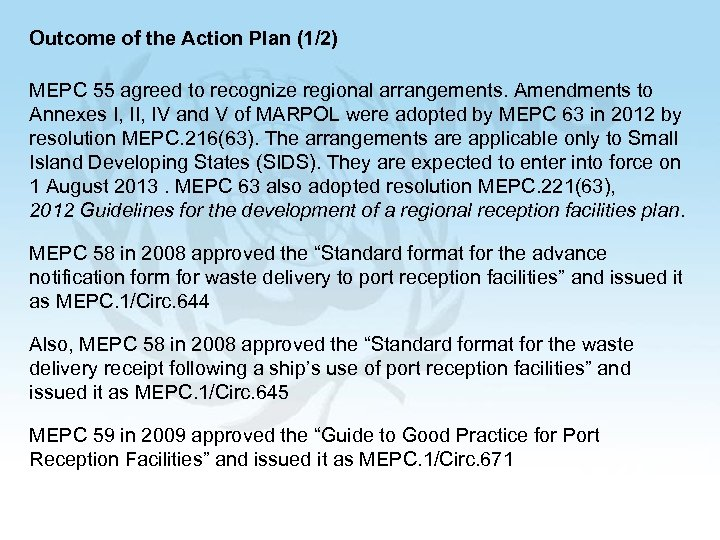 Outcome of the Action Plan (1/2) MEPC 55 agreed to recognize regional arrangements. Amendments