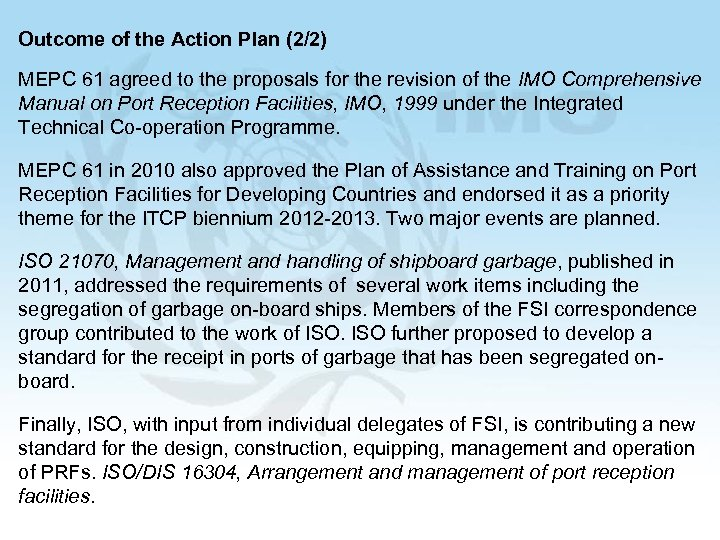 Outcome of the Action Plan (2/2) MEPC 61 agreed to the proposals for the