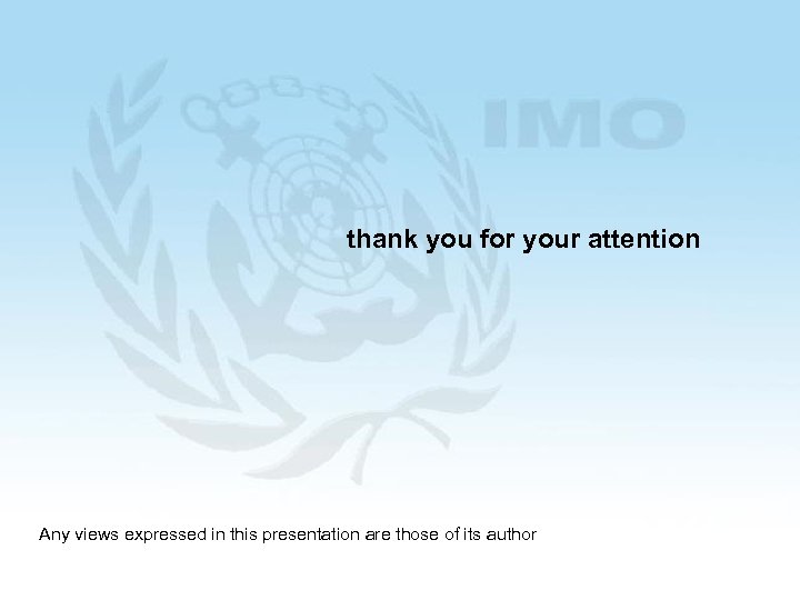 thank you for your attention Any views expressed in this presentation are those of